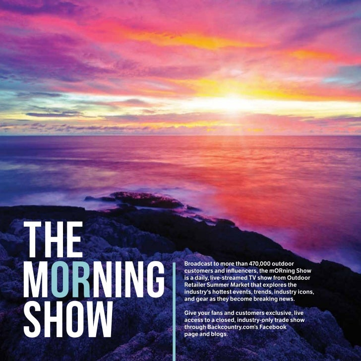 What it is:The mORning Show is a daily, live-streamed 30-40 minute TV show broadcast live onBackcountry.com's Facebook pag...