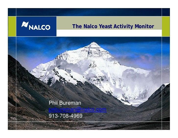 The Nalco Yeast Activity Monitor     Phil Bureman pebureman@nalco.com 913-708-4969                                        ...