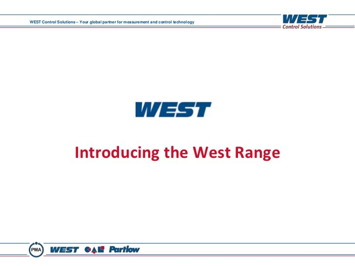 WEST Control Solutions – Your global partner for measurement and control technology                      Introducing the W...
