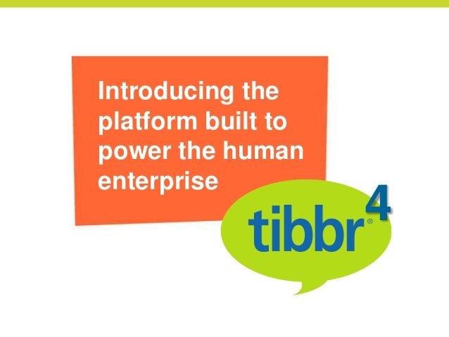 Introducing theplatform built topower the humanenterprise                    4