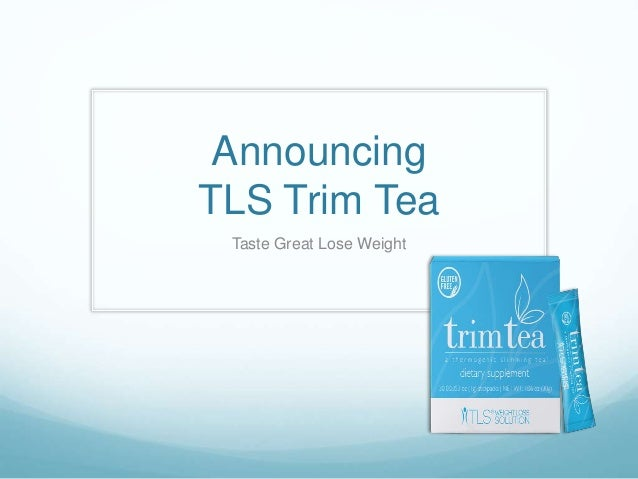 Announcing TLS Trim Tea Taste Great Lose Weight