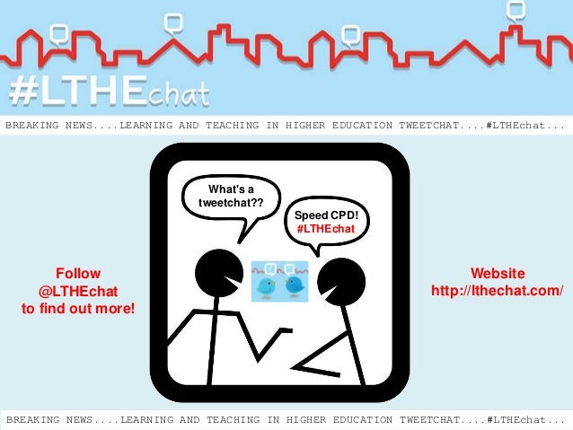 Speed CPD! #LTHEchat What's a tweetchat?? Website http://lthechat.com/ Follow @LTHEchat to find out more! BREAKING NEWS......