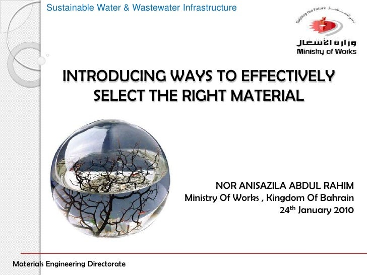 INTRODUCING WAYS TO EFFECTIVELY SELECT THE RIGHT MATERIAL <br />NOR ANISAZILA ABDUL RAHIM<br />Ministry Of Works , Kingdom...