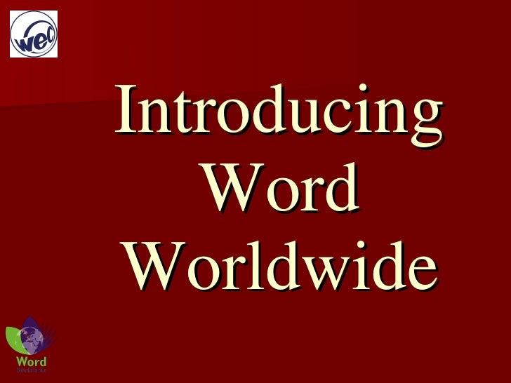 Introducing    Word Worldwide