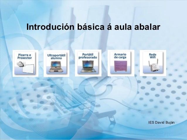 Introdución básica á aula abalar                             IES David Buján