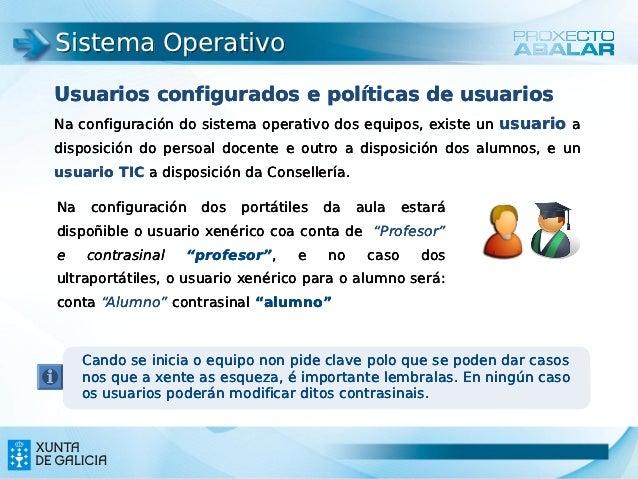 Sistema OperativoUsuarios configurados e políticas de usuariosNa configuración do sistema operativo dos equipos, existe un...