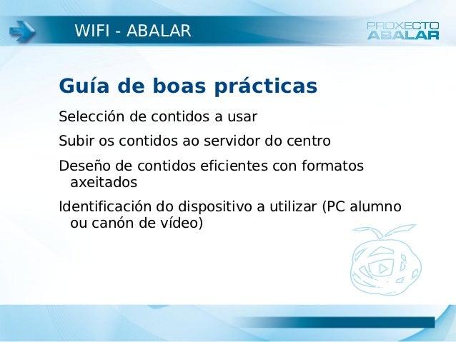WIFI - ABALARGuía de boas prácticasSelección de contidos a usarSubir os contidos ao servidor do centroDeseño de contidos e...