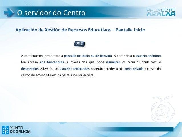 O servidor do CentroAplicación de Xestión de Recursos Educativos – Pantalla Inicio  A continuación, preséntase a pantalla ...