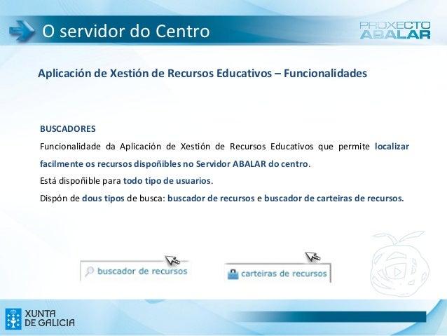O servidor do CentroAplicación de Xestión de Recursos Educativos – FuncionalidadesBUSCADORESFuncionalidade da Aplicación d...
