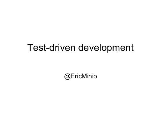 Test-driven development  @EricMinio