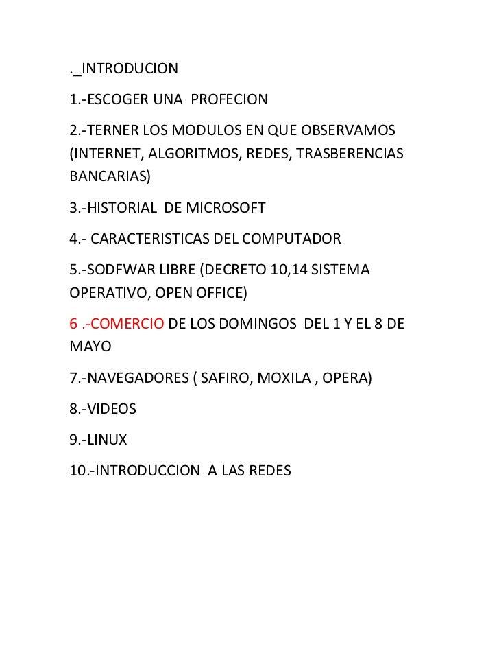 ._INTRODUCION<br />1.-ESCOGER UNA  PROFECION<br />2.-TERNER LOS MODULOS EN QUE OBSERVAMOS (INTERNET, ALGORITMOS, REDES, TR...