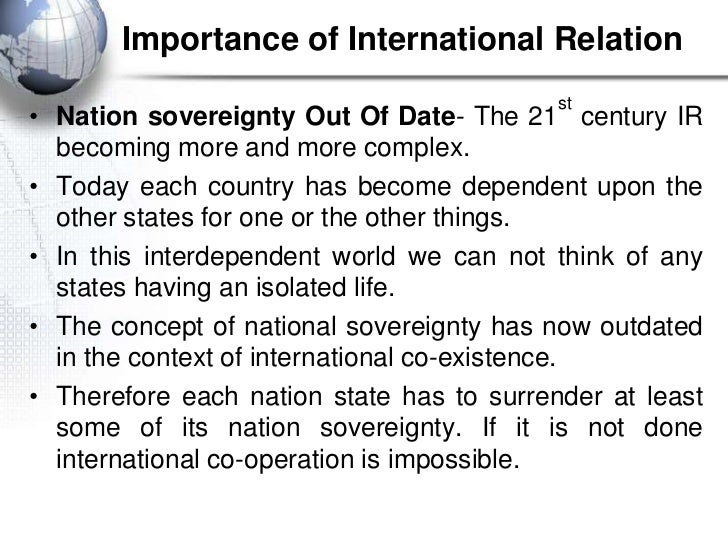 Importance of International Relation                                           st• Nation sovereignty Out Of Date- The 21 ...