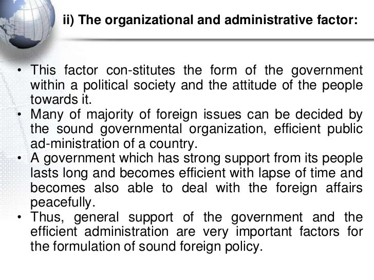 ii) The organizational and administrative factor:• This factor con-stitutes the form of the government  within a political...