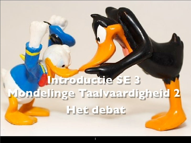 Introductie SE 3 Mondelinge Taalvaardigheid 2          Het debat                1