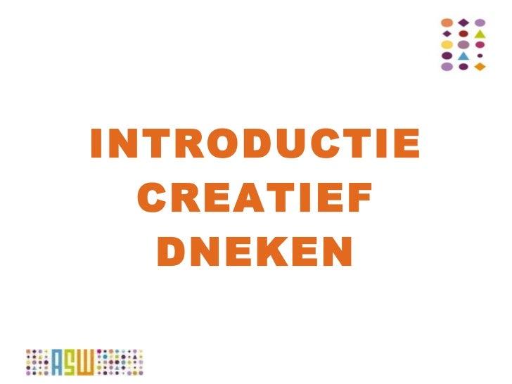 INTRODUCTIE CREATIEF DNEKEN