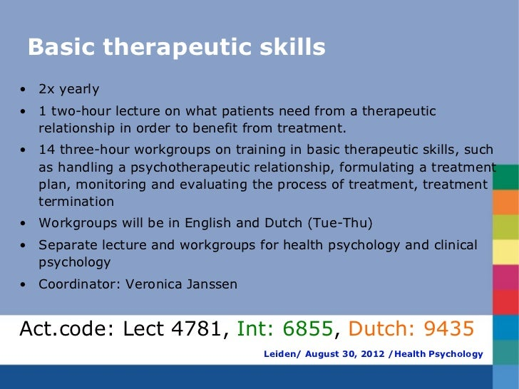 Basic therapeutic skills• 2x yearly• 1 two-hour lecture on what patients need from a therapeutic  relationship in order to...