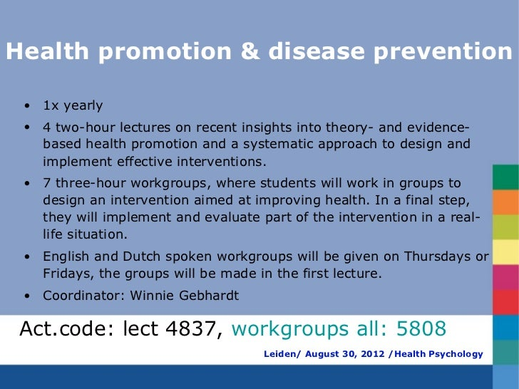 Health promotion & disease prevention • 1x yearly • 4 two-hour lectures on recent insights into theory- and evidence-   ba...