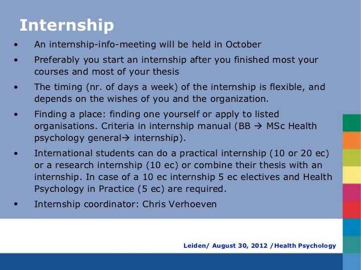 Internship•    An internship-info-meeting will be held in October•    Preferably you start an internship after you finishe...