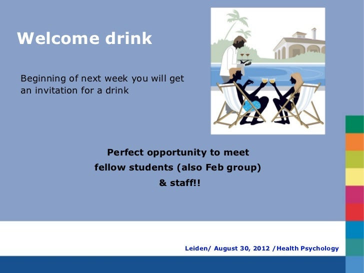 Welcome drinkBeginning of next week you will getan invitation for a drink                  Perfect opportunity to meet    ...