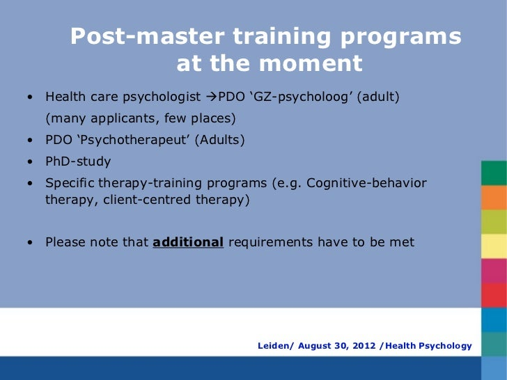 Post-master training programs             at the moment• Health care psychologist PDO 'GZ-psycholoog' (adult)  (many appl...