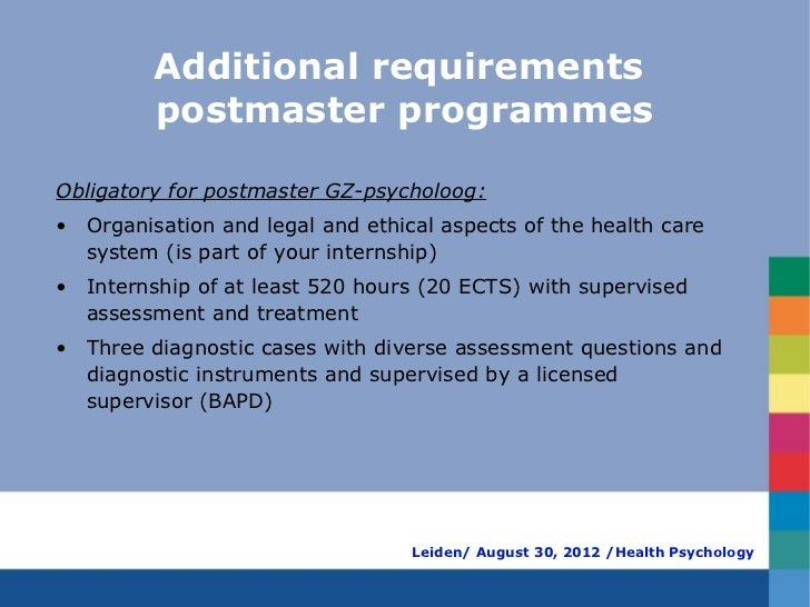 Additional requirements         postmaster programmesObligatory for postmaster GZ-psycholoog:• Organisation and legal and ...