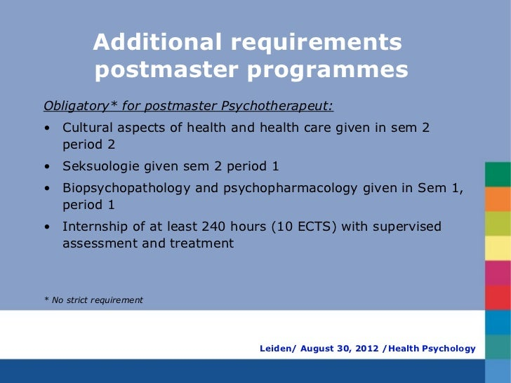 Additional requirements           postmaster programmesObligatory* for postmaster Psychotherapeut:• Cultural aspects of he...