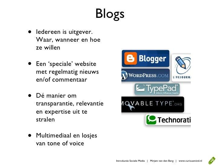 Blogs •   Iedereen is uitgever.     Waar, wanneer en hoe     ze willen  •   Een 'speciale' website     met regelmatig nieu...