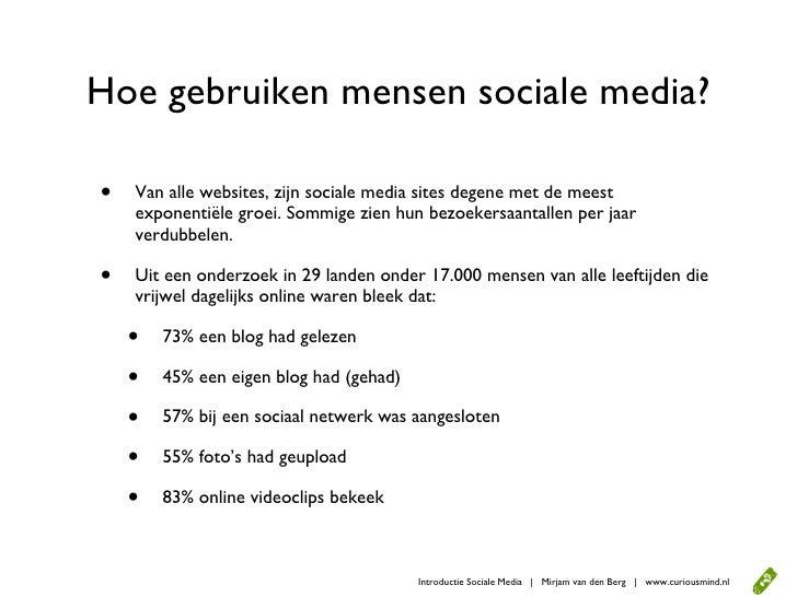 Hoe gebruiken mensen sociale media?  •   Van alle websites, zijn sociale media sites degene met de meest exponentiële     ...