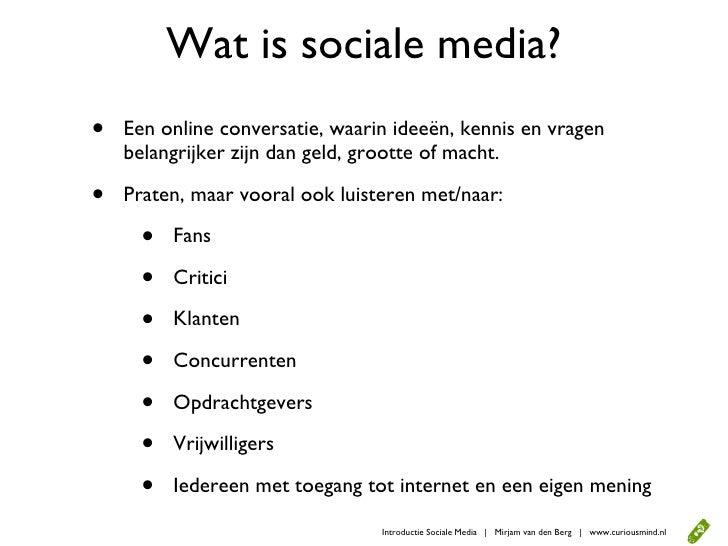 Wat is sociale media? •   Een online conversatie, waarin ideeën, kennis en vragen     belangrijker zijn dan geld, grootte ...