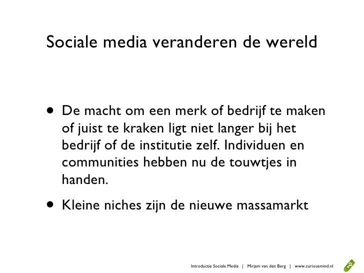 Sociale media veranderen de wereld   • De macht om een merk of bedrijf te maken   of juist te kraken ligt niet langer bij ...