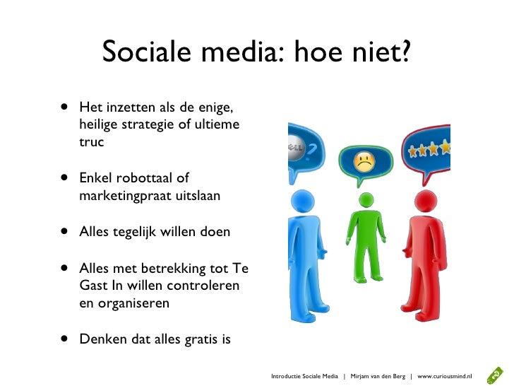 Sociale media: hoe niet? •   Het inzetten als de enige,     heilige strategie of ultieme     truc  •   Enkel robottaal of ...