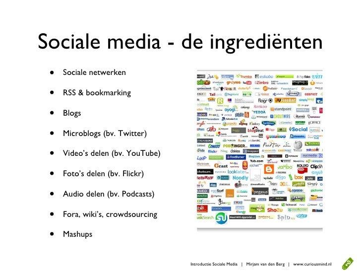 Sociale media - de ingrediënten  •   Sociale netwerken   •   RSS & bookmarking   •   Blogs   •   Microblogs (bv. Twitter) ...