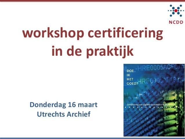 workshopcertificering indepraktijk Donderdag16maart UtrechtsArchief