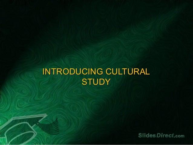 INTRODUCING CULTURAL STUDY