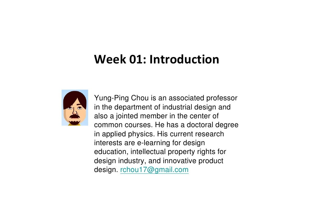 Week01:Introduction  Yung-Ping Chou is an associated professor in the department of industrial design and also a jointed...