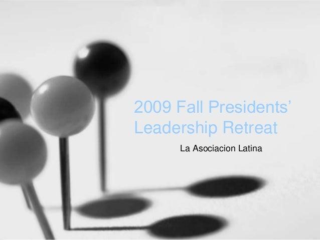 2009 Fall Presidents' Leadership Retreat La Asociacion Latina