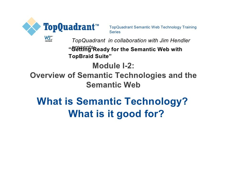 TopQuadrant Semantic Web Technology Training                         Series            TopQuadrant in collaboration with J...
