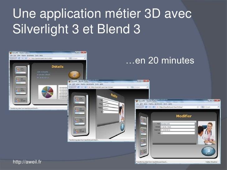 Une application métier 3D avecSilverlight 3 et Blend 3<br />…en 20 minutes<br />