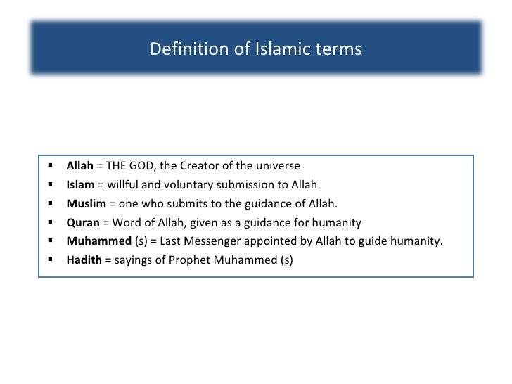 <ul><li>Allah  = THE GOD, the Creator of the universe </li></ul><ul><li>Islam  = willful and voluntary submission to Allah...