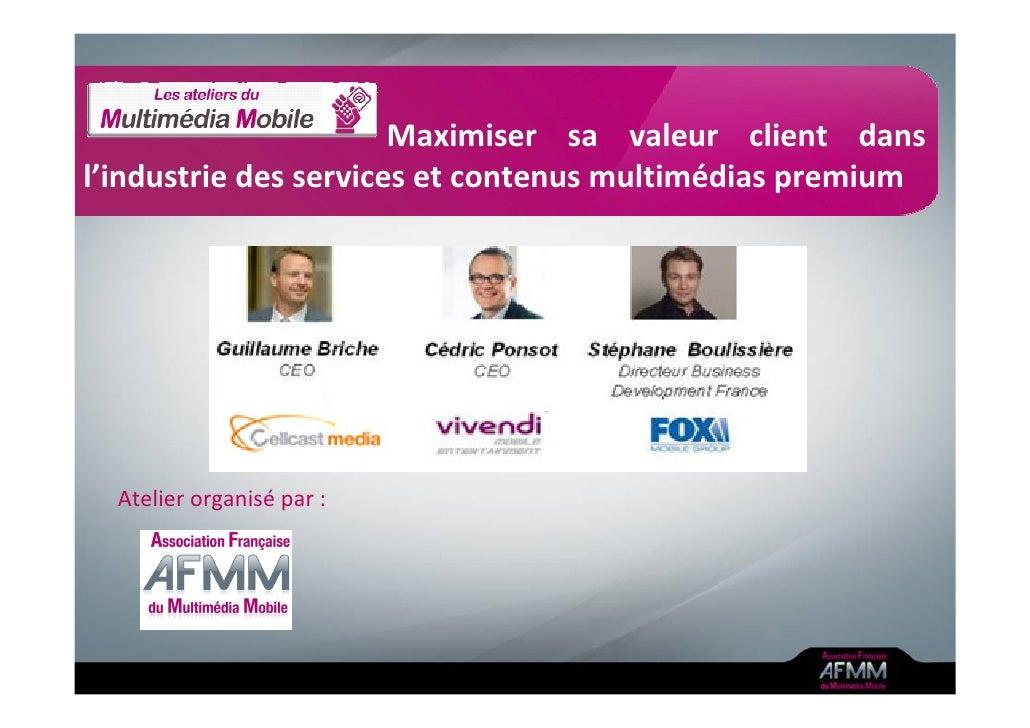 Maximiser sa valeur client dans l'industrie des services et contenus multimédias premium       Atelier organisé par :