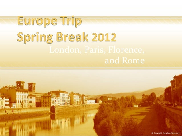 London, Paris, Florence, and Rome
