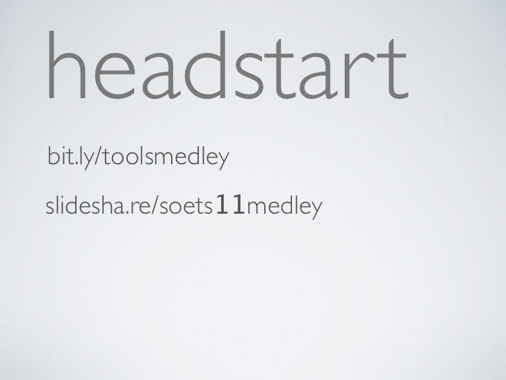 headstartbit.ly/toolsmedleyslidesha.re/toolsmedley