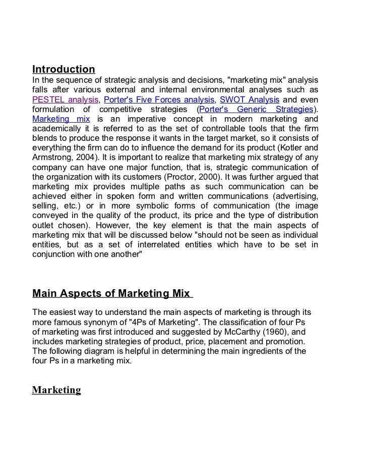 """IntroductionIn the sequence of strategic analysis and decisions, """"marketing mix"""" analysisfalls after various external and ..."""
