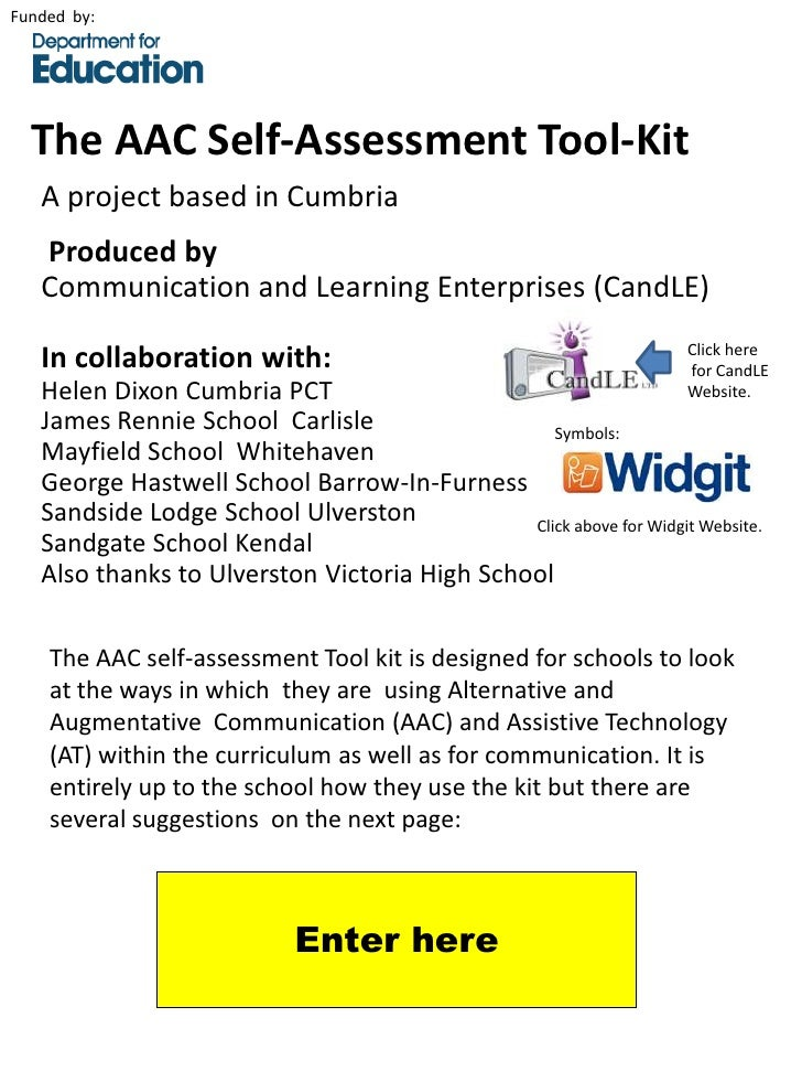 Funded by:  The AAC Self-Assessment Tool-Kit   A project based in Cumbria   Produced by   Communication and Learning Enter...