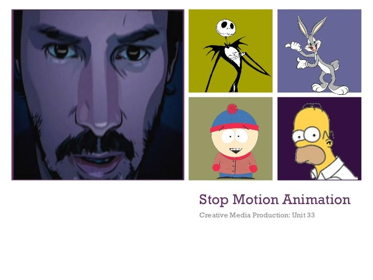 Stop Motion Animation Creative Media Production: Unit 33