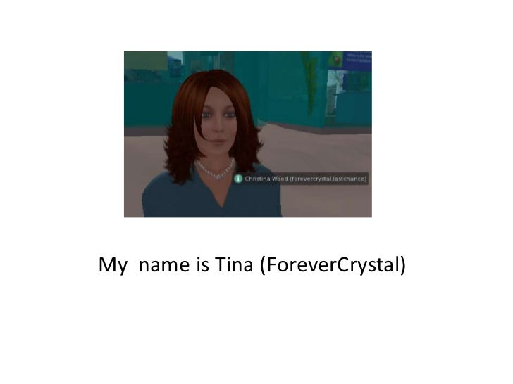 My name is Tina (ForeverCrystal)