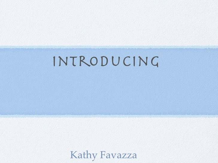 Introducing Kathy Favazza
