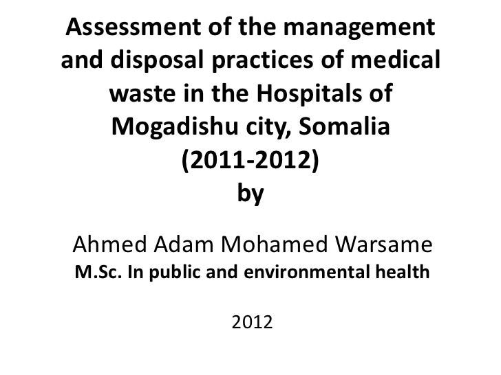 Assessment of the managementand disposal practices of medical    waste in the Hospitals of    Mogadishu city, Somalia     ...
