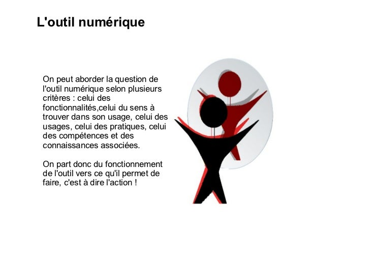 Loutil numérique On peut aborder la question de loutil numérique selon plusieurs critères : celui des fonctionnalités,celu...