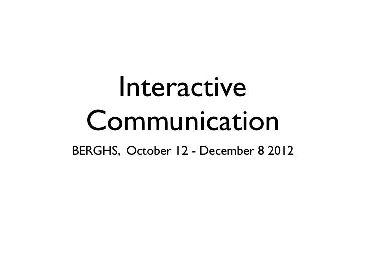 Interactive  CommunicationBERGHS, October 12 - December 8 2012